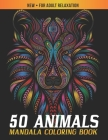 Animals Mandala Coloring Book for Adult Relaxation: The Ultimate Mandalas Designs for Stress Relief and Relaxation, Meditation, Happiness and Pleasure Cover Image