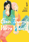 Even Though We're Adults Vol. 3 Cover Image