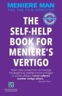 Meniere Man. THE SELF-HELP BOOK FOR MENIERE'S VERTIGO ATTACKS Cover Image