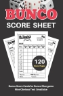 Bunco Score Sheets: V.4 Perfect 120 Bunco Score Cards for Bunco Dice game - Nice Obvious Text - Small size 6*9 inch Cover Image