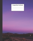 Composition Notebook: Scenic View During Twilight Nifty Composition Notebook - Wide Ruled Paper Notebook Lined School Journal - 100 Pages - Cover Image
