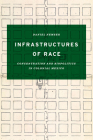 Infrastructures of Race: Concentration and Biopolitics in Colonial Mexico (Border Hispanisms) Cover Image