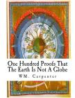One Hundred Proofs That the Earth Is Not a Globe: Flat Earth Theory Cover Image