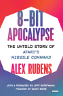8-Bit Apocalypse: The Untold Story of Atari's Missile Command Cover Image