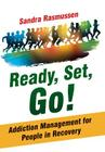 Ready, Set, Go!: Addiction Management for People in Recovery Cover Image