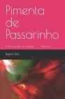 Pimenta de Passarinho: Crônicas de um minuto Poemas Cover Image