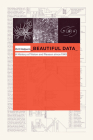Beautiful Data: A History of Vision and Reason Since 1945 (Experimental Futures) Cover Image