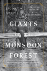 Giants of the Monsoon Forest: Living and Working with Elephants Cover Image