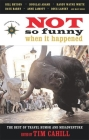 Not So Funny When It Happened: The Best of Travel Humor and Misadventure (Travelers' Tales Guides) Cover Image