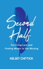 Second Half Book: Surviving Loss and Finding Magic in the Missing Cover Image