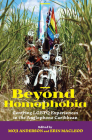 Beyond Homophobia: Centring Lgbtq Experiences in the Anglophone Caribbean Cover Image