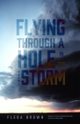 Flying through a Hole in the Storm: Poems (Hollis Summers Poetry Prize) Cover Image