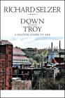 Down from Troy: A Doctor Comes of Age Cover Image