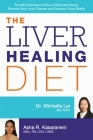The Liver Healing Diet: The MD's Nutritional Plan to Eliminate Toxins, Reverse Fatty Liver Disease and Promote Good Health Cover Image