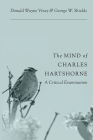 The Mind of Charles Hartshorne: A Critical Examination Cover Image