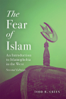 Fear of Islam, Second Edition: An Introduction to Islamophobia in the West Cover Image