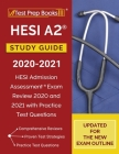 HESI A2 Study Guide 2020-2021: HESI Admission Assessment Exam Review 2020 and 2021 with Practice Test Questions [Updated for the New Exam Outline] Cover Image