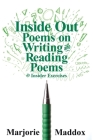 Inside Out: Poems on Writing and Reading Poems with Insider Exercises Cover Image