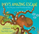 Inky's Amazing Escape: How a Very Smart Octopus Found His Way Home Cover Image