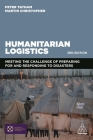 Humanitarian Logistics: Meeting the Challenge of Preparing for and Responding to Disasters Cover Image