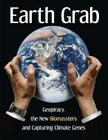 Earth Grab: Geopiracy, the New Biomassters and Capturing Climate Genes Cover Image