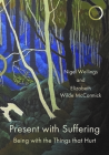 Present with Suffering: Being with the Things That Hurt Cover Image