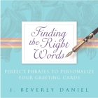 Finding the Right Words: Perfect Phrases to Personalize Your Greeting Cards Cover Image