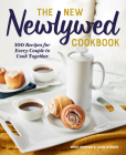 The New Newlywed Cookbook: 100 Recipes for Every Couple to Cook Together Cover Image