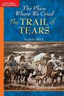 Timelinks: Grade 5, Approaching Level, the Place Where We Cried: The Trail of Tears (Set of 6) (Older Elementary Social Studies) Cover Image