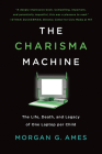 The Charisma Machine: The Life, Death, and Legacy of One Laptop Per Child (Infrastructures) Cover Image