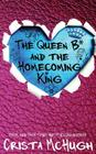 The Queen B* and the Homecoming King Cover Image