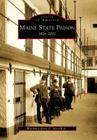 Maine State Prison: 1824-2002 (Images of America (Arcadia Publishing)) Cover Image