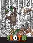Sloth Coloring Book for Adults: Keep Calm and Relax with Funny Sloth Coloring Book for Adults & Sloth Lovers with Relaxation Stress Relieving Sloth 50 Cover Image