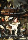 Hieronymus Bosch: Late Work Cover Image