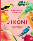 Jikoni: Proudly Inauthentic Recipes from an Immigrant Kitchen Cover Image