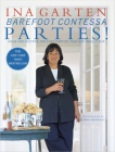 Barefoot Contessa Parties!: Ideas and Recipes for Easy Parties That Are Really Fun Cover Image