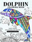 Dolphin Coloring Book: Stress-relief Coloring Book For Grown-ups, Adults Cover Image