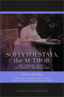 Sofia Tolstaya, the Author: Her Literary Works in English Translation Cover Image