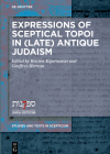 Expressions of Sceptical Topoi in (Late) Antique Judaism (Studies and Texts in Scepticism #12) Cover Image