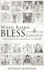 When Rabbis Bless Congress: The Great American Story of Jewish Prayers on Capitol Hill Cover Image