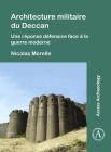 Architecture Militaire Du Deccan: Une Réponse Défensive Face À La Guerre Moderne Cover Image