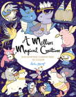 A Million Magical Creatures: Enchanting Characters to Color Cover Image