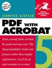 PDF with Acrobat 5: Visual QuickStart Guide Cover Image