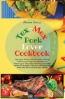 Tex-Mex Pork Lover Cookbook: Spice your dinner with this mouth-watering collection, for beginners and advanced. Improve your Latin style with these Cover Image