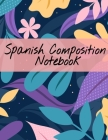 Spanish Composition Notebook: Writing & Composing Practice - Notepad with Black Lined Sheets for Foreign Language Students - 120 Pages, 8.5x11 Inche Cover Image