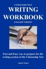 Citizenship Test Writing Workbook (English Version): Fast and Easy way to prepare for the writing section of the citizenship test Cover Image