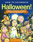 How to Celebrate Halloween!: Holiday Traditions, Rituals, and Rules in a Delightful Story Cover Image