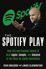 The Spotify Play: How CEO and Founder Daniel Ek Beat Apple, Google, and Amazon in the Race for Audio Dominance Cover Image