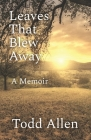 Leaves That Blew Away: A Memoir Cover Image