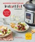 Modern Vegetarian Instant Pot® Cookbook: 101 veggie and vegan recipes for your multi-cooker Cover Image